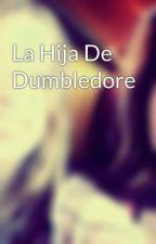La Hija De Dumbledore by cuquita99