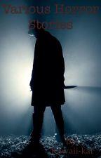 Various Horror Stories by Kawaii-kat