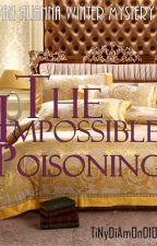 The Impossible Poisoning. by TiNyDiAmOnD101