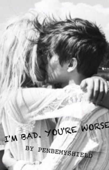 I'm Bad.  You're Worse.