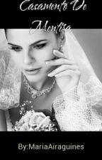 Casamento De Mentira by MariaAiraguines