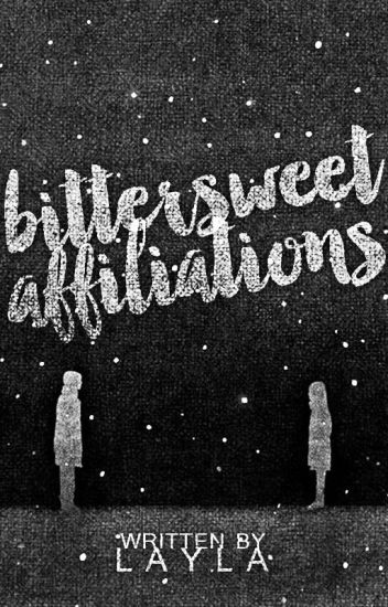 Bittersweet Affiliations [COMPLETE]