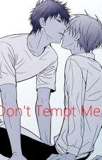 Don't Tempt Me!(KnB yaoi fanfic) by DivineYaoi