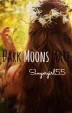 Dark Moons Mate by singergirl55