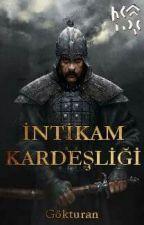 İNTİKAM KARDEŞLİĞİ by Gokturan