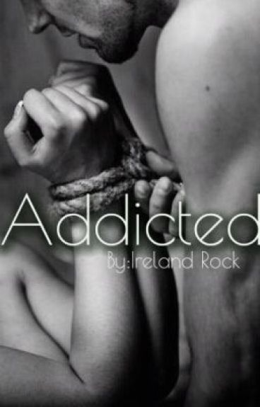 Addicted (Discontinued) by Our_1Dirty_World