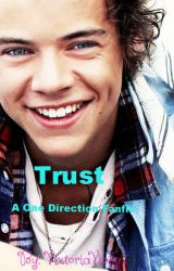 Trust (A One-Direction Fanfic) by VixtoriaVicky