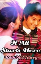 It All Starts Here (Kathniel Story) by godneverfailme18