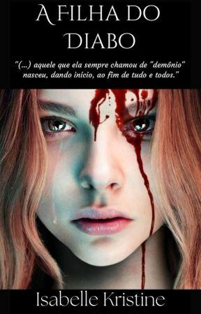 A Filha do Diabo-Em edição by IsabelleKristine