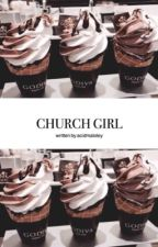 Church Girl || s.w by acidmaloley
