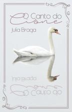 O Canto do Cisne [Em breve] by JuliaBT