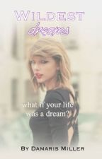 Wildest Dreams (A Talvin FanFic) by damarismiller