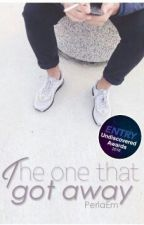 The One That Got Away [COMPLETED][Unedited] by PerlaEm
