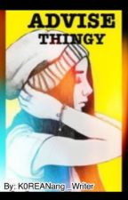 ADVISE THINGY by TandangTasya