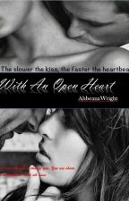 """With an Open Heart (Book 2, sequel to """"His Mate's Tears"""") by AhbeanaWright"""