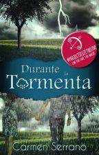 Durante la tormenta (libro 2 Trilogía Tormenta) by Hotarubi86
