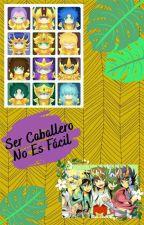 Saint Seiya: Ser caballero no es fácil by Gatto_P