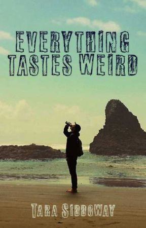 Everything Tastes Weird by trsiddoway