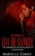 Lua De Sangue - Livro 1 (Em Revisão) by WhiteWolf001