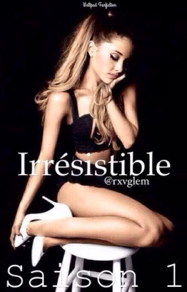 Irrésistible | w/ z.m Saison 1