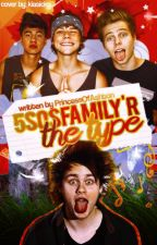 5SOSFamily'r the type; 5f by PrincessOfAshton
