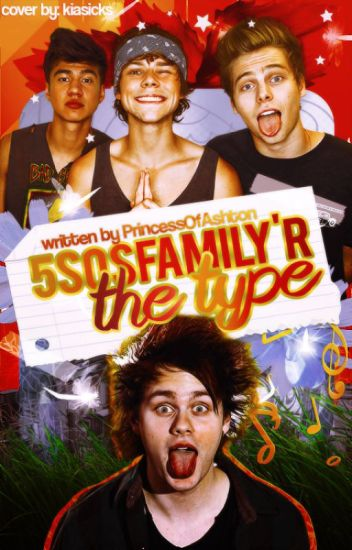 5SOSFamily'r the type; 5f