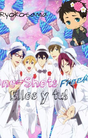 One-Shot's Free! Ellos & Tu.[PAUSADA]