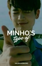 ʚ Minho's Type Of by ValeKkaebsong