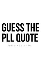 Who Said It: Pretty Little Liars by WritingGirl34
