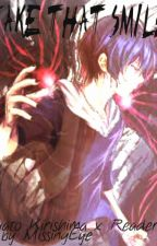 Fake That Smile (Ayato Kirishima x Reader) by I-thought-I-was-Me
