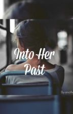 Into Her Past by anotherprinces