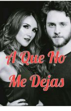A Que No Me Dejas by roxitha
