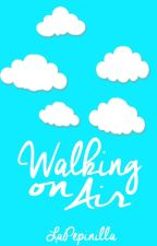 Walking on Air (3era temporada NF) by LaPepinilla