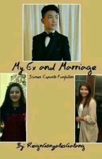 My Ex And Marriage | D.E. Fanfic | Editing by ReignGonzalesGalang