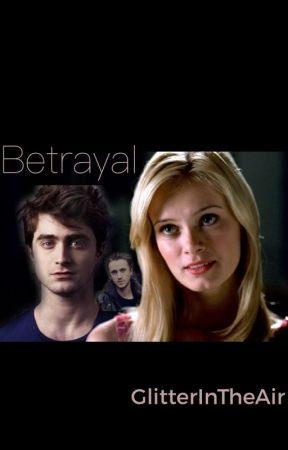 Betrayal (A Secret Draco Malfoy Love Story) by GlitterInTheAir
