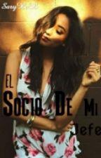 El Socio de Mi Jefe by SaryXcX