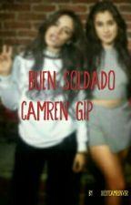 Buen Soldado - Camren (g!p) by xio17camrenver