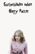 Curiosidades sobre Harry Potter by SoulFulR