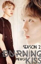 Burning Kiss Season 2 by PiewGi