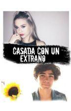 Casada con un extraño ||Jos Canela||EDITANDO  by iqueleyvaa