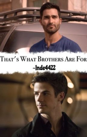 That's What Brothers Are For ⇒ Multifandom {TW/TF/ARROW/TO/SPN}   by Inde4422