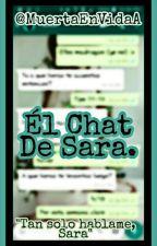 ¡Tan Solo Hablame! ¡Sara! ||En Edición|| by MuertaEnVidaA