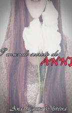 O Mundo Secreto De Anne [COMPLETO] by AnaLahOliv