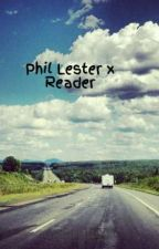 Phil Lester x Reader by RachelGaeklimeno