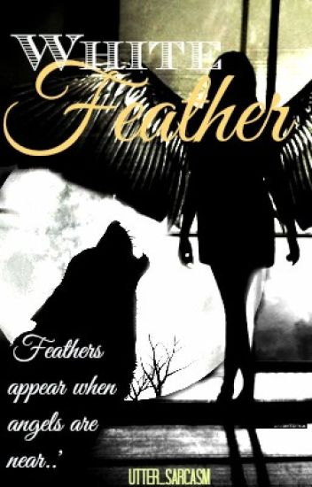 White Feather On Hold Ting Wattpad