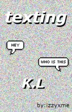 Texting K.L  by izzyxme