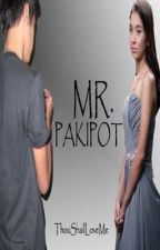 Mr. Pakipot (KathNiel) (COMPLETED) by ThouShallLoveMe