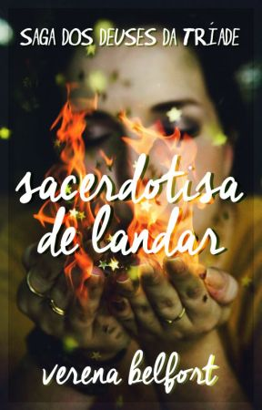 Sacerdotisa de Landar - Livro Um (Completo) by VerenaBelfort