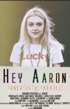 Hey Aaron 》One shot by pandasintheparadise