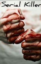 Serial killer . by fakehop